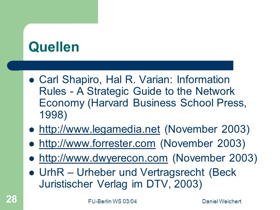 Quellen Carl Shapiro, Hal R. Varian: Information Rules - A Strategic Guide to the Network Economy (Harvard Business School Press, 1998)