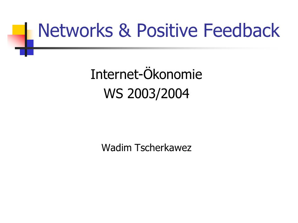 Networks & Positive Feedback