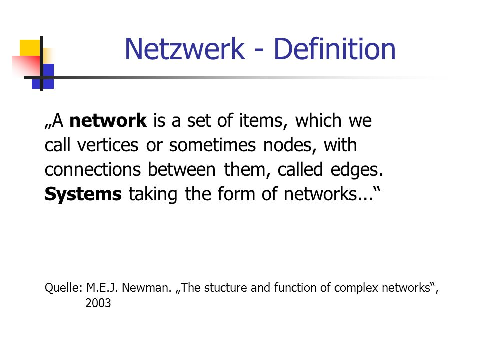 "Netzwerk - Definition ""A network is a set of items, which we"