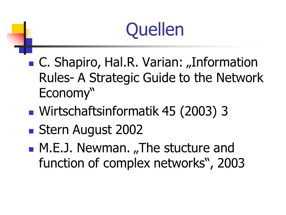 "Quellen C. Shapiro, Hal.R. Varian: ""Information Rules- A Strategic Guide to the Network Economy Wirtschaftsinformatik 45 (2003) 3."