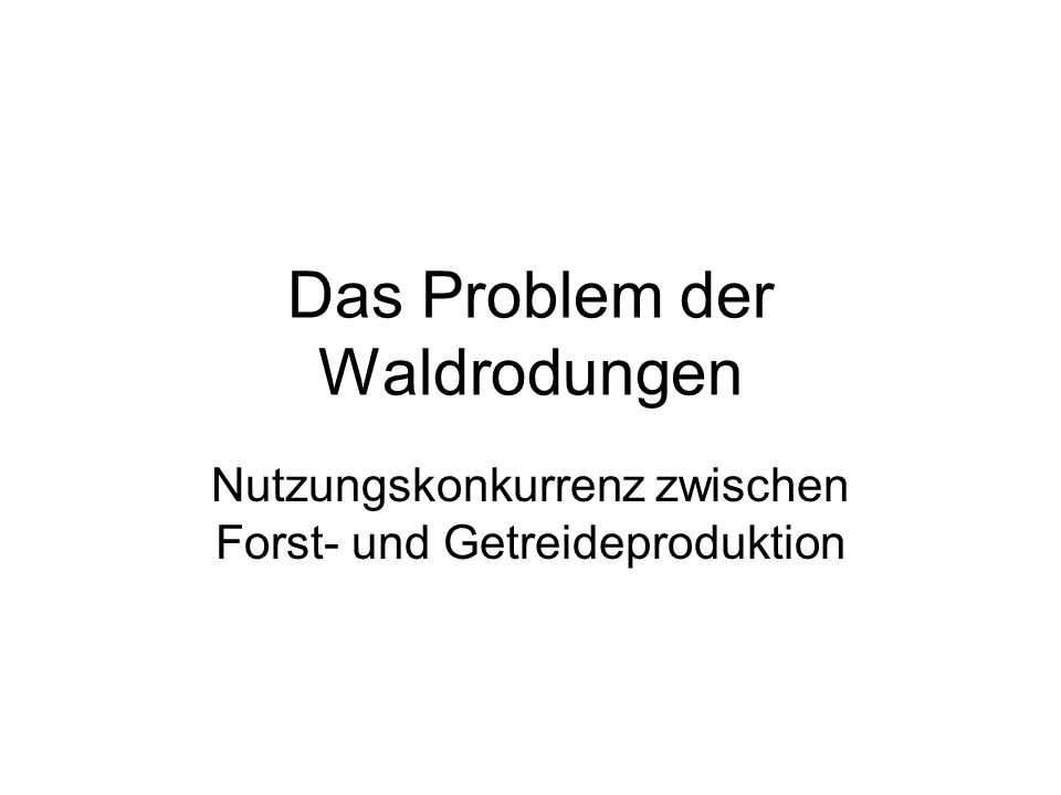 Das Problem der Waldrodungen