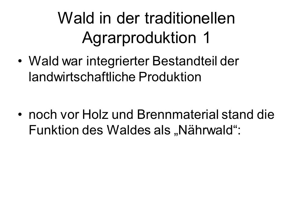 Wald in der traditionellen Agrarproduktion 1
