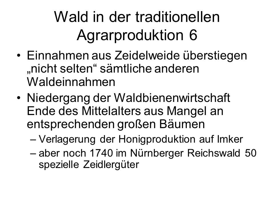 Wald in der traditionellen Agrarproduktion 6