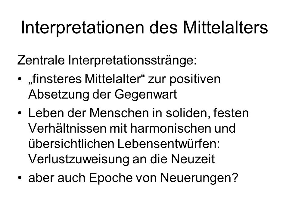 Interpretationen des Mittelalters