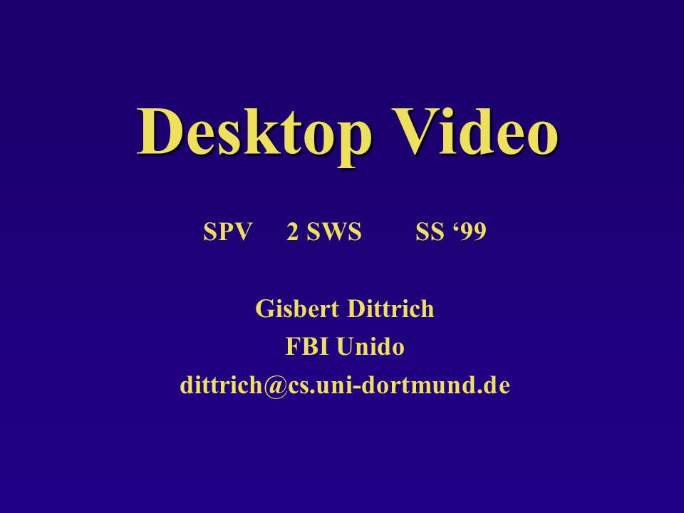 Desktop Video SPV 2 SWS SS '99 Gisbert Dittrich FBI Unido