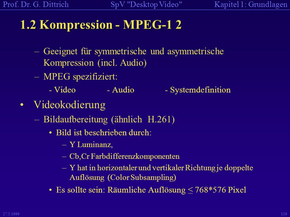 1.2 Kompression - MPEG-1 2 Videokodierung