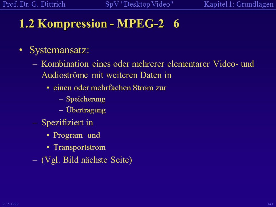1.2 Kompression - MPEG-2 6 Systemansatz: