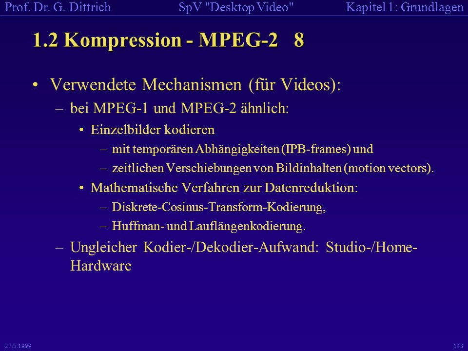 1.2 Kompression - MPEG-2 8 Verwendete Mechanismen (für Videos):