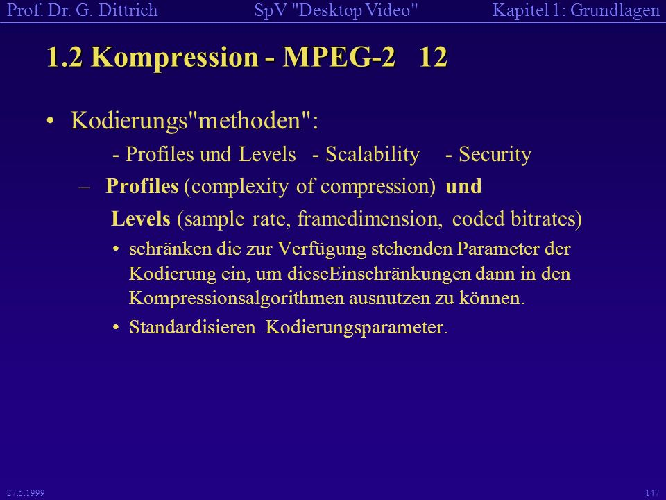 1.2 Kompression - MPEG-2 12 Kodierungs methoden :