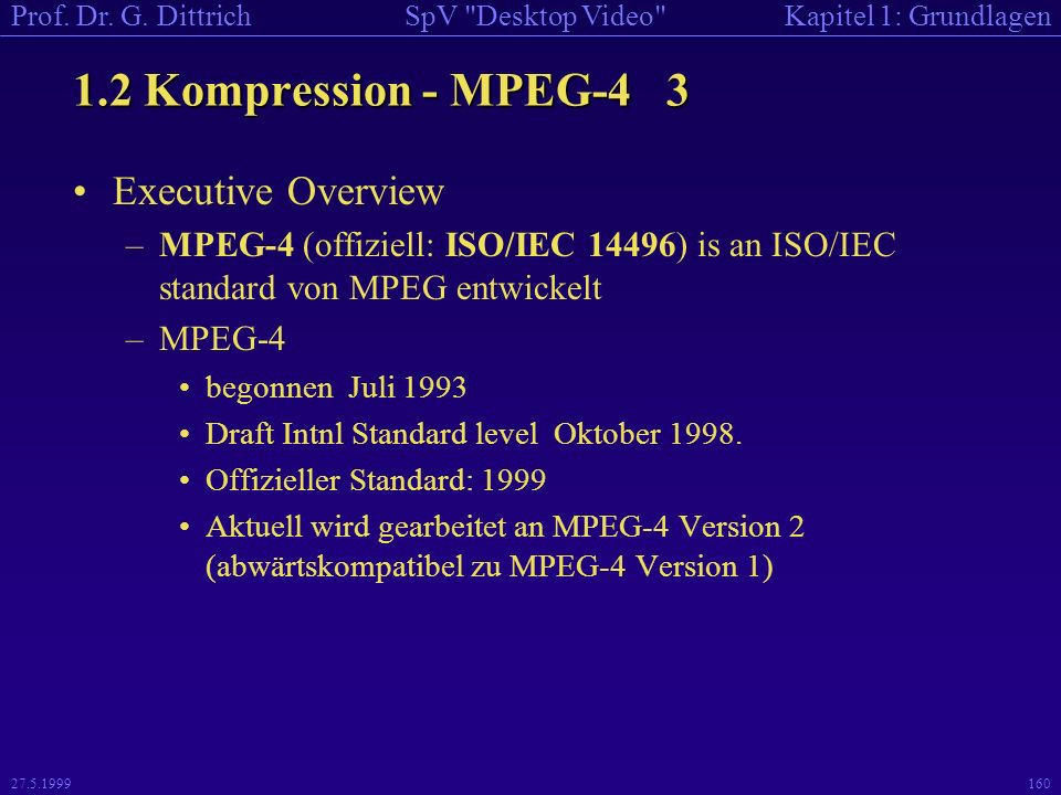 1.2 Kompression - MPEG-4 3 Executive Overview