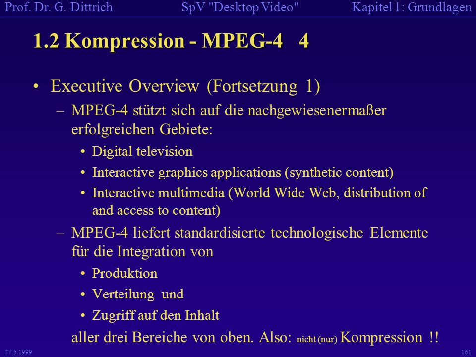 1.2 Kompression - MPEG-4 4 Executive Overview (Fortsetzung 1)