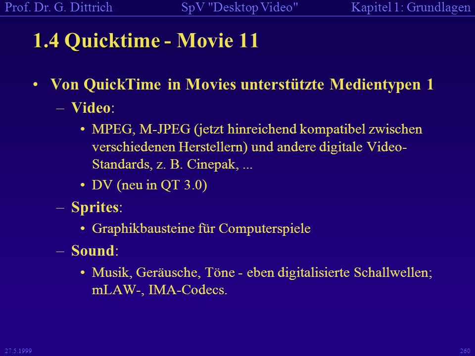 1.4 Quicktime - Movie 11 Von QuickTime in Movies unterstützte Medientypen 1. Video: