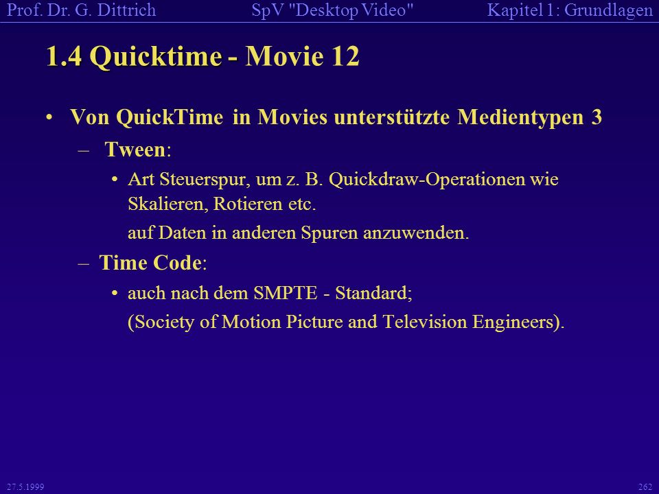 1.4 Quicktime - Movie 12 Von QuickTime in Movies unterstützte Medientypen 3. Tween: