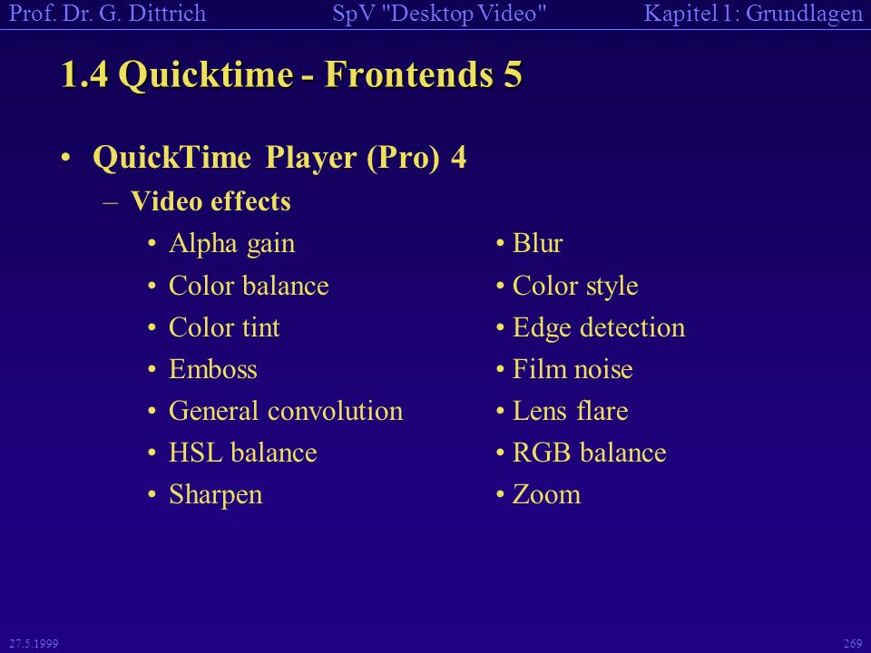 1.4 Quicktime - Frontends 5 QuickTime Player (Pro) 4 Video effects
