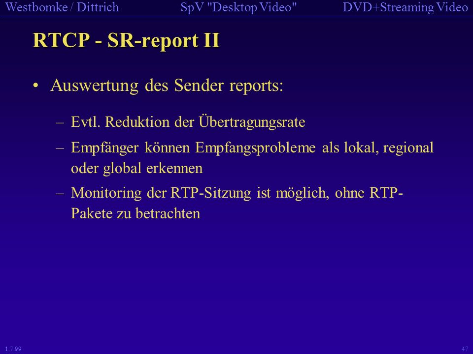 RTCP - SR-report II Auswertung des Sender reports: