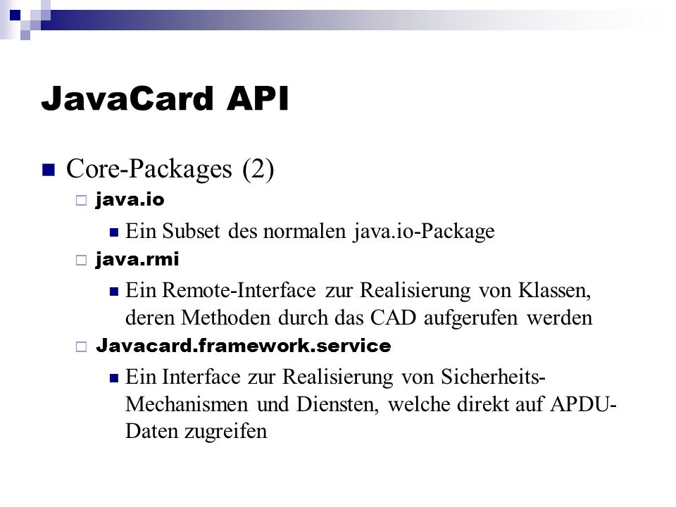 JavaCard API Core-Packages (2) Ein Subset des normalen java.io-Package