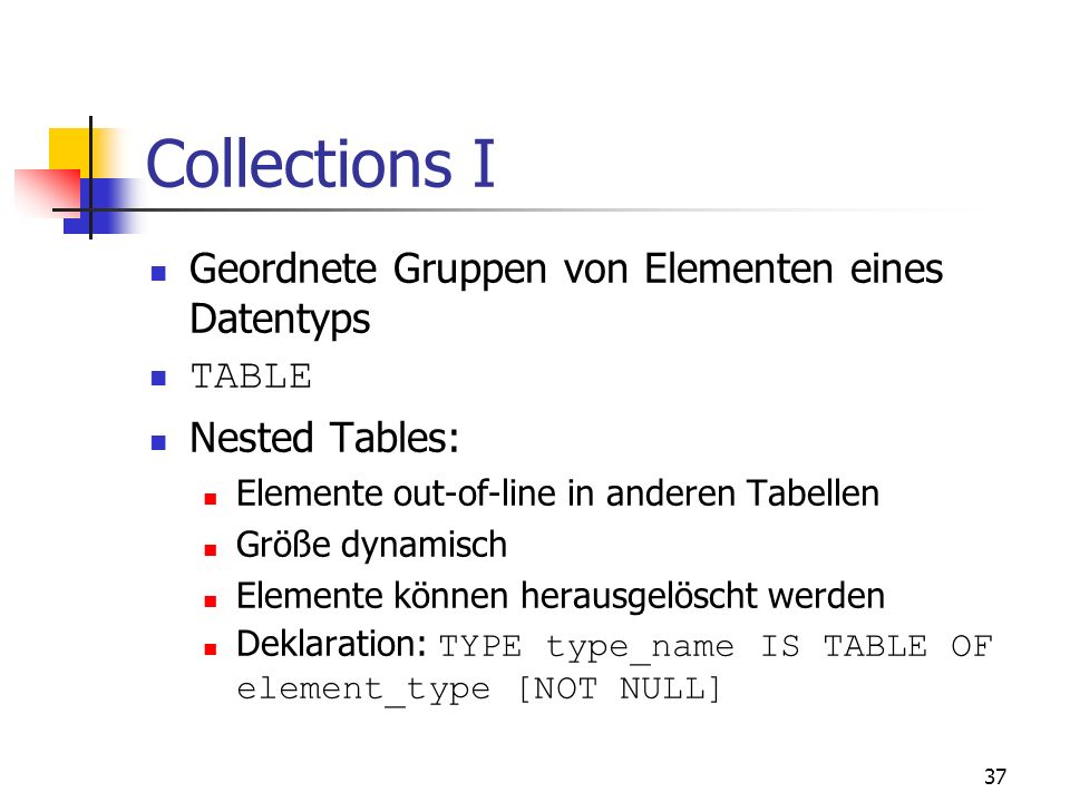 Collections I Geordnete Gruppen von Elementen eines Datentyps TABLE