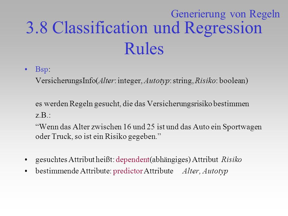 3.8 Classification und Regression Rules