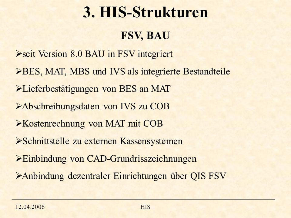 3. HIS-Strukturen FSV, BAU seit Version 8.0 BAU in FSV integriert