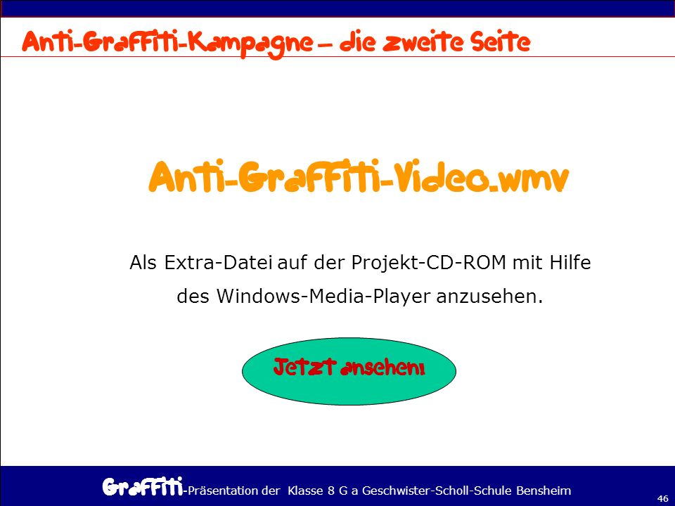 Anti-Graffiti-Video.wmv Anti-Graffiti-Kampagne – die zweite Seite