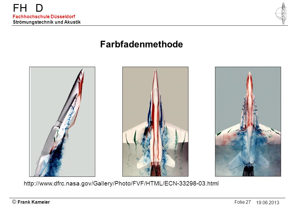 Farbfadenmethode http://www.dfrc.nasa.gov/Gallery/Photo/FVF/HTML/ECN-33298-03.html