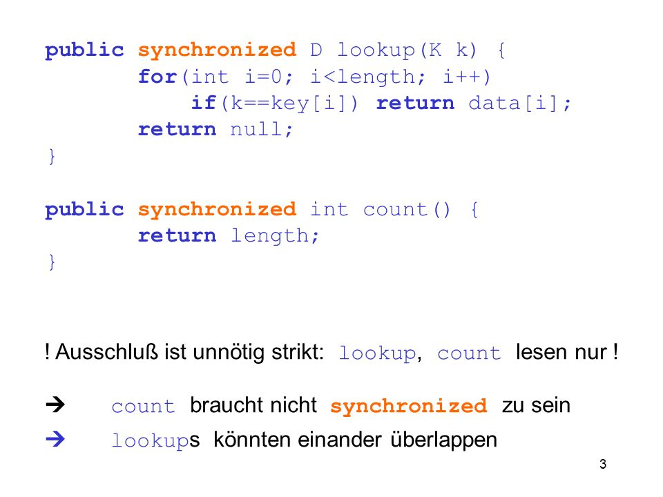 public synchronized D lookup(K k) { for(int i=0; i<length; i++)
