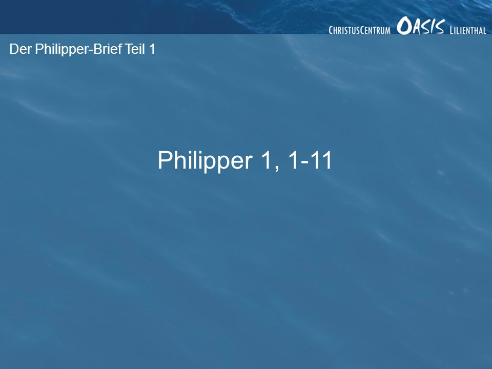 Der Philipper-Brief Teil 1
