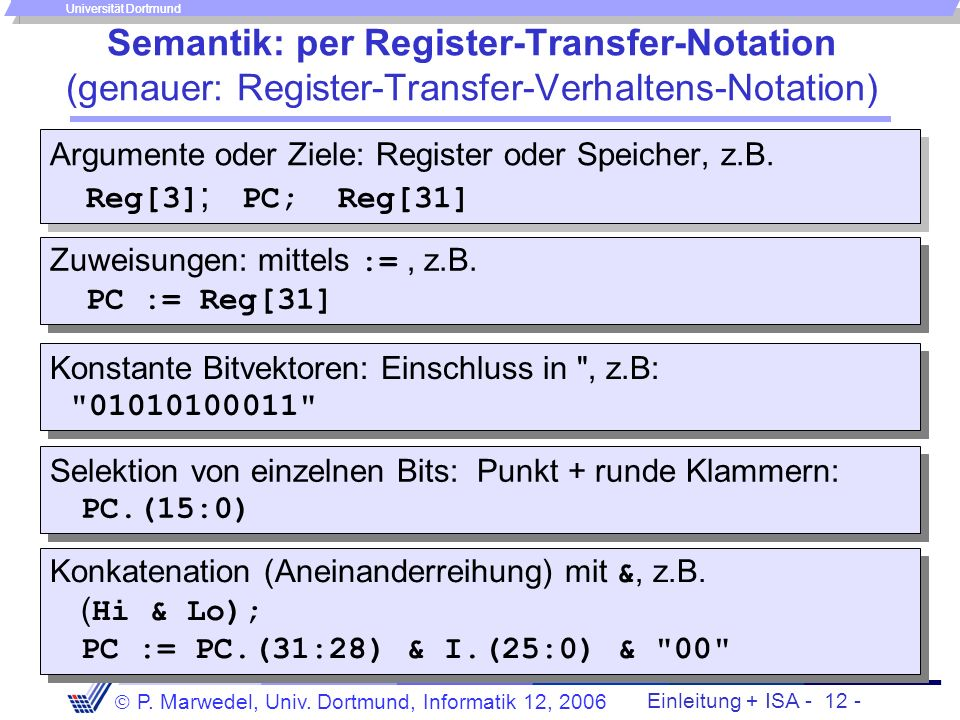 Semantik: per Register-Transfer-Notation (genauer: Register-Transfer-Verhaltens-Notation)