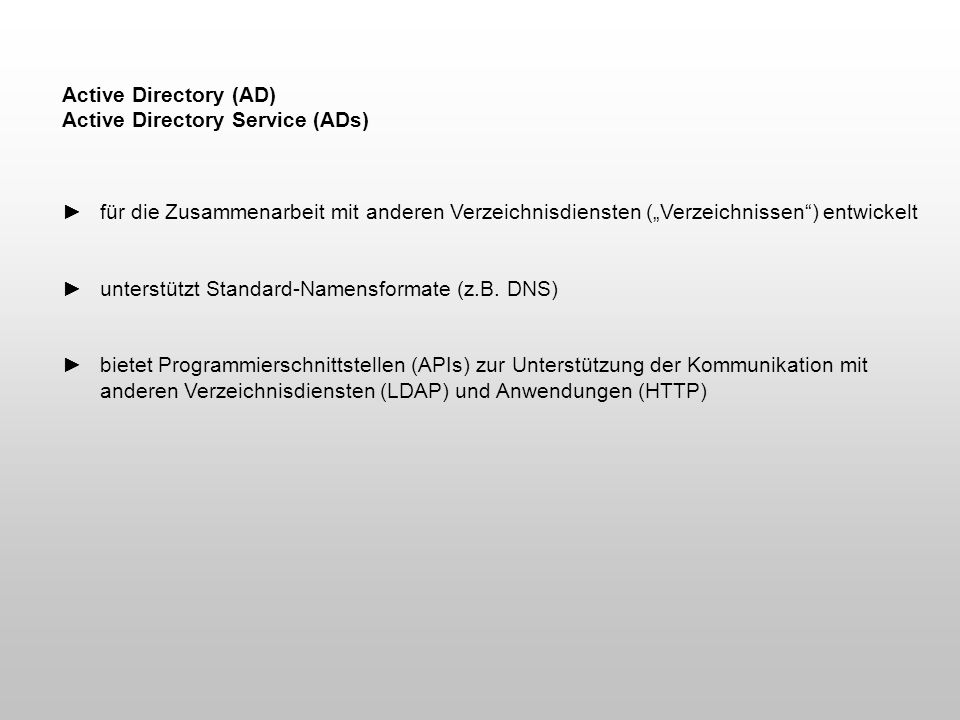 Active Directory (AD) Active Directory Service (ADs)