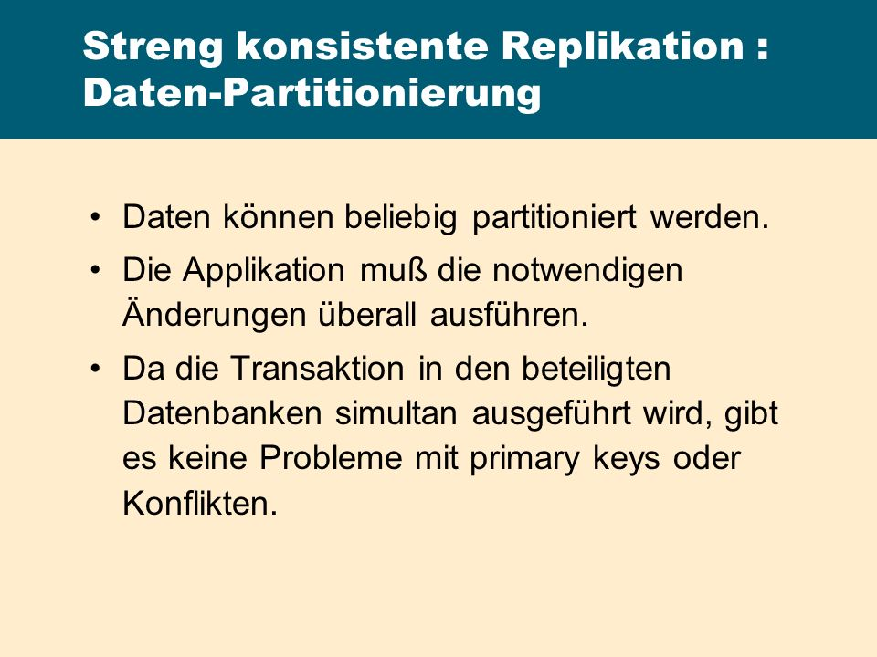 Streng konsistente Replikation : Daten-Partitionierung