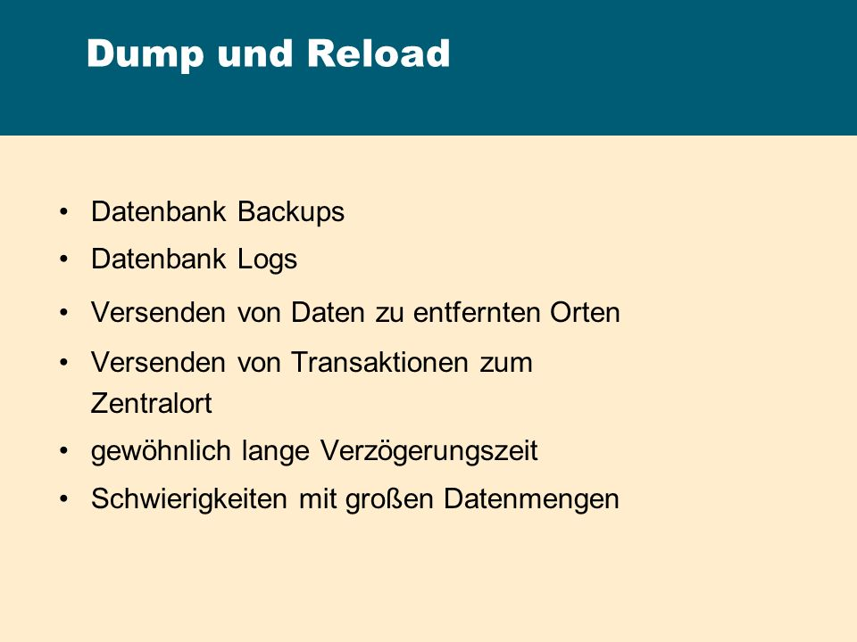 Dump und Reload Datenbank Backups Datenbank Logs
