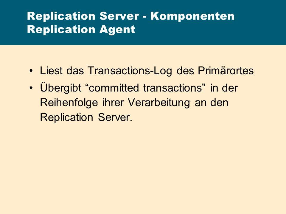 Replication Server - Komponenten Replication Agent