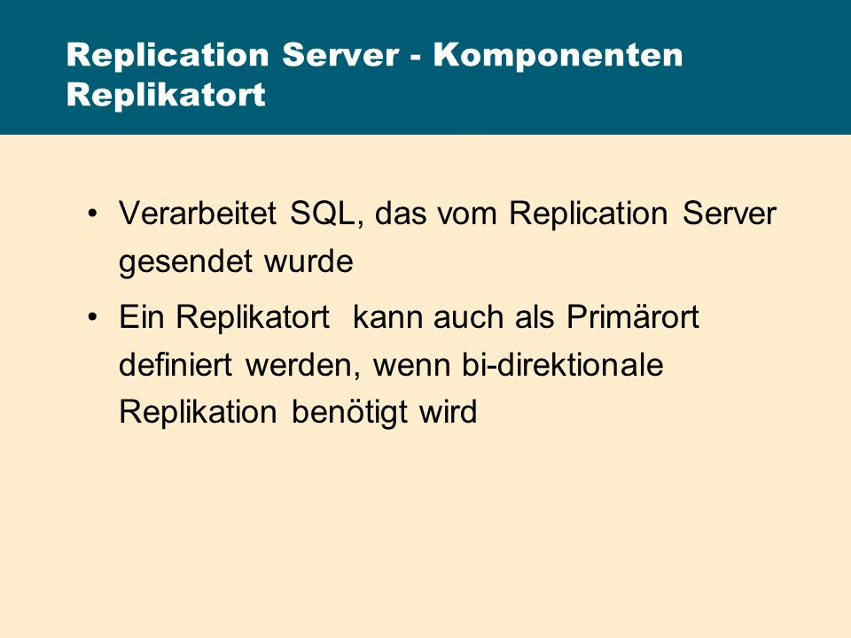 Replication Server - Komponenten Replikatort