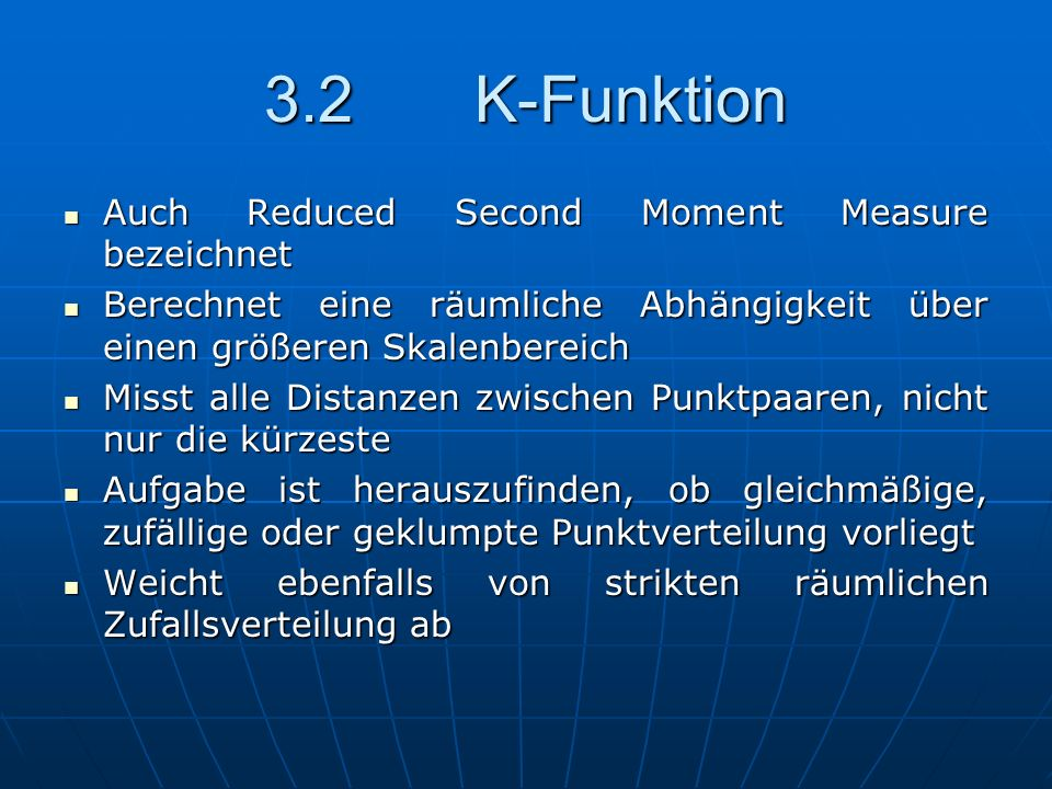 3.2 K-Funktion Auch Reduced Second Moment Measure bezeichnet