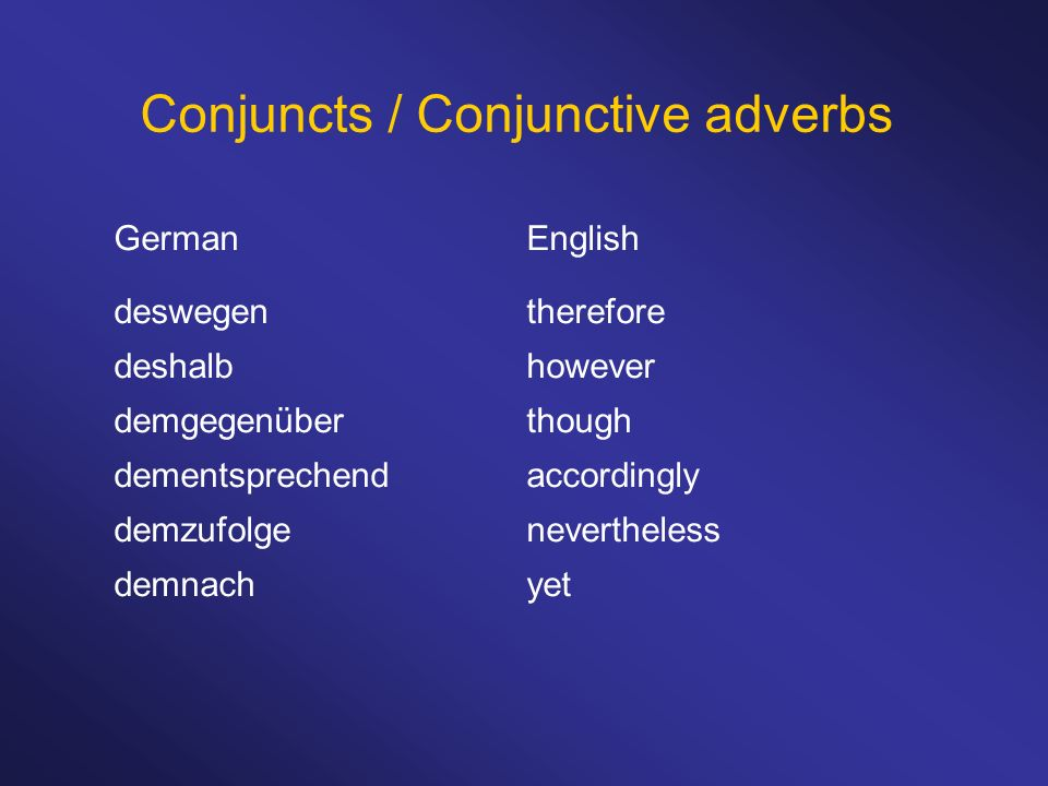 Conjuncts / Conjunctive adverbs