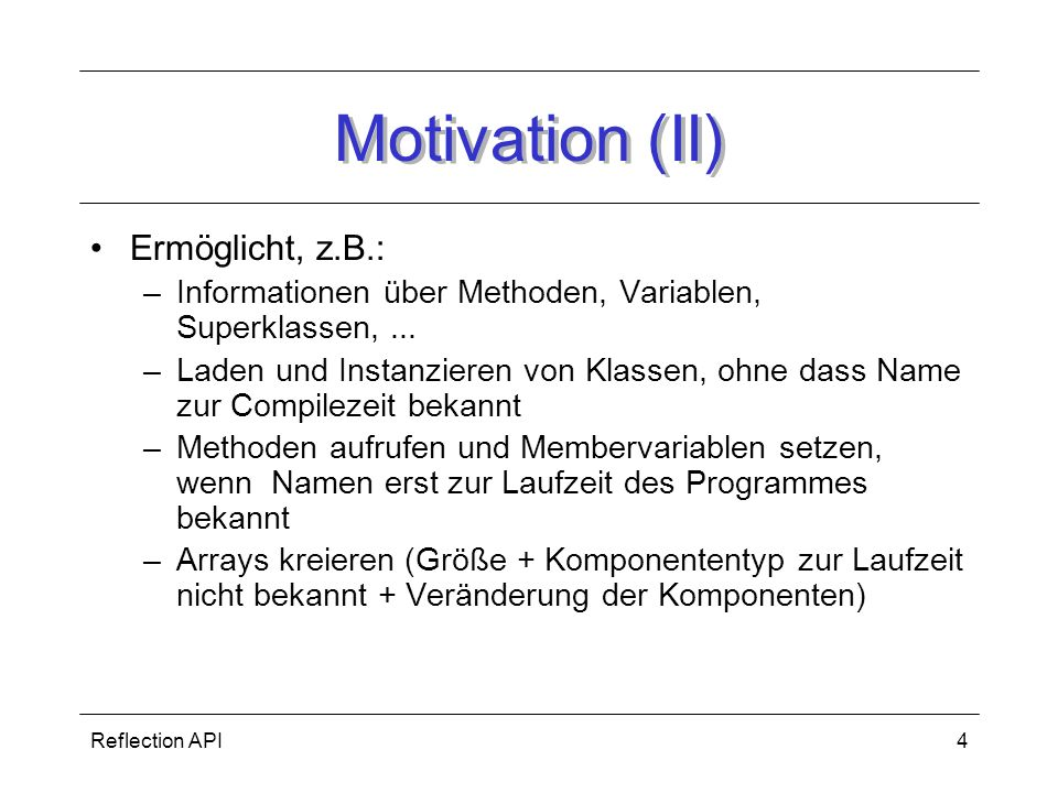 Motivation (II) Ermöglicht, z.B.: