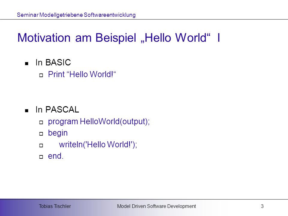 "Motivation am Beispiel ""Hello World I"