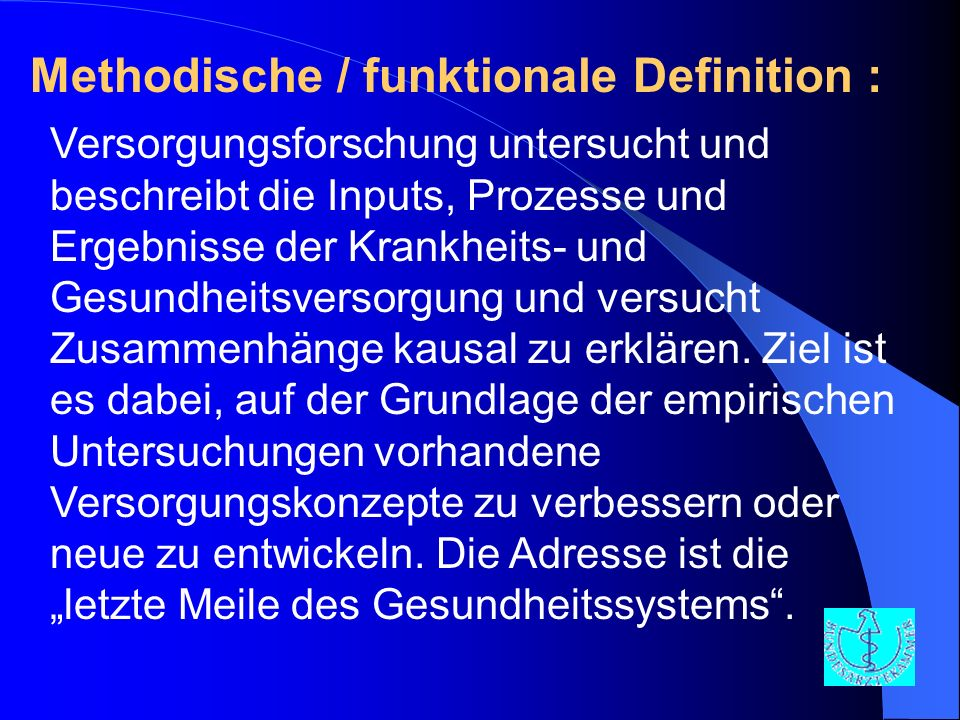 Methodische / funktionale Definition :