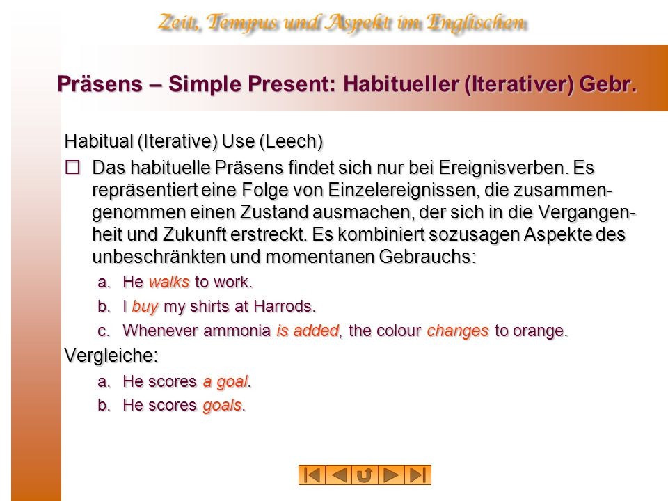 Präsens – Simple Present: Habitueller (Iterativer) Gebr.