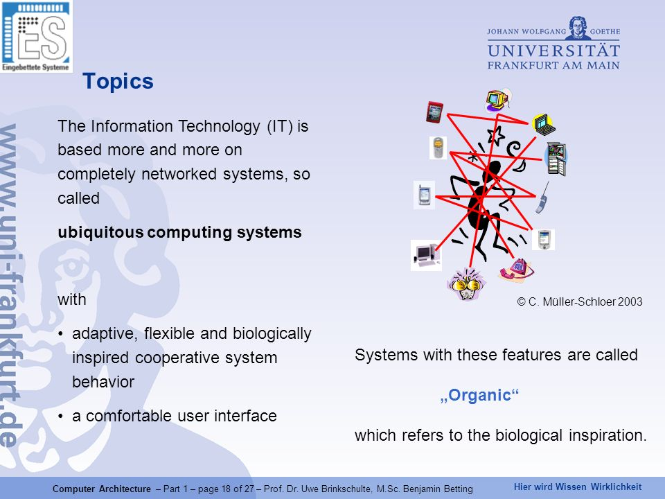 Topics The Information Technology (IT) is based more and more on completely networked systems, so called.