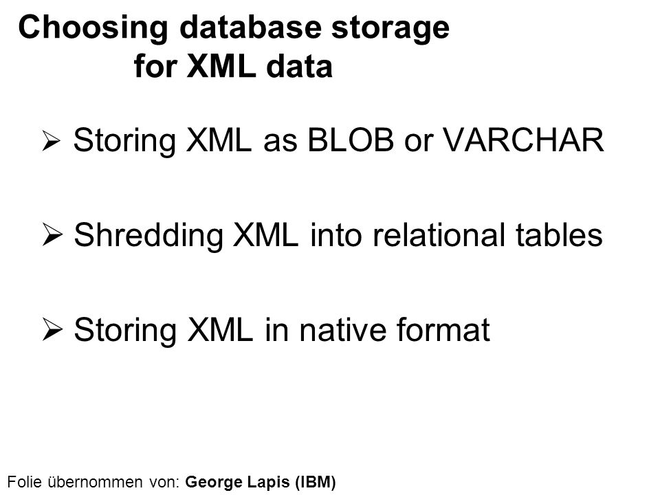 Choosing database storage for XML data