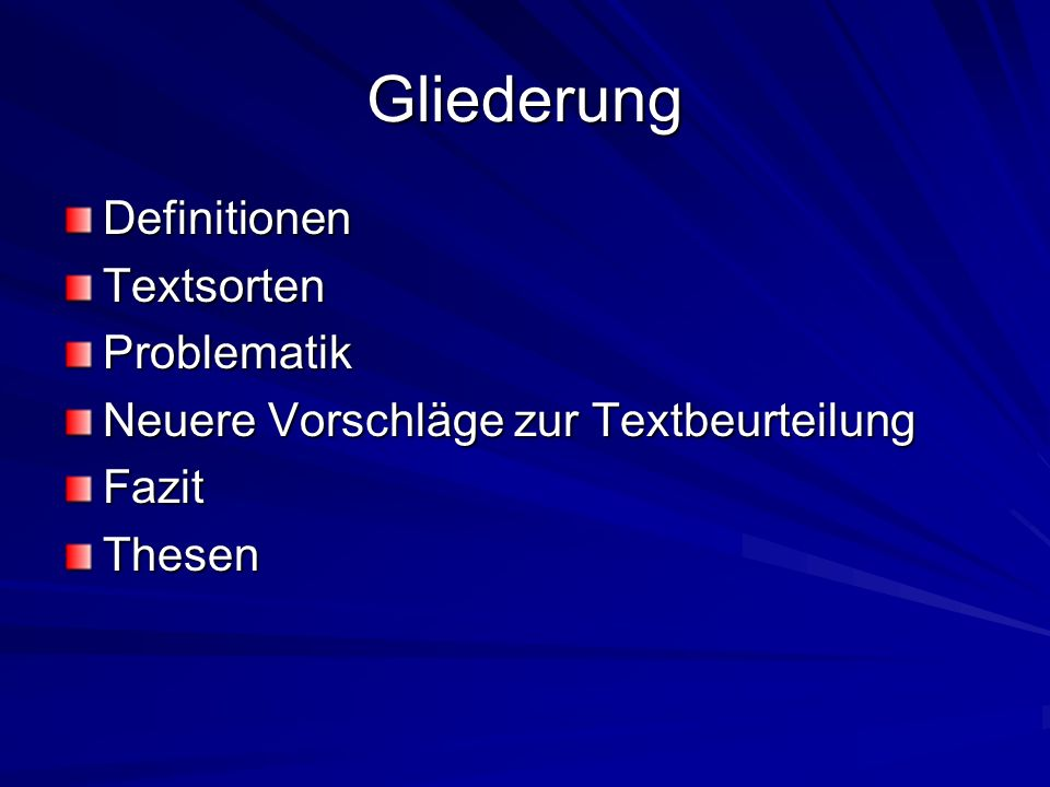 Gliederung Definitionen Textsorten Problematik