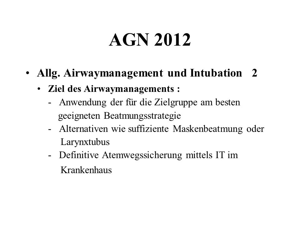 AGN 2012 Allg. Airwaymanagement und Intubation 2
