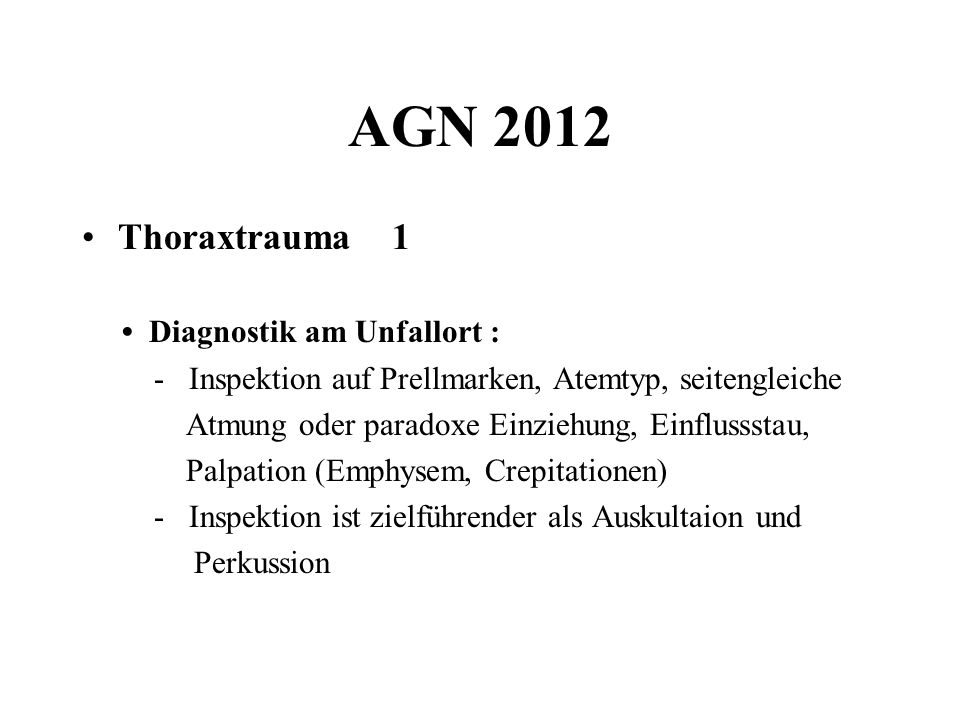 AGN 2012 Thoraxtrauma 1 • Diagnostik am Unfallort :