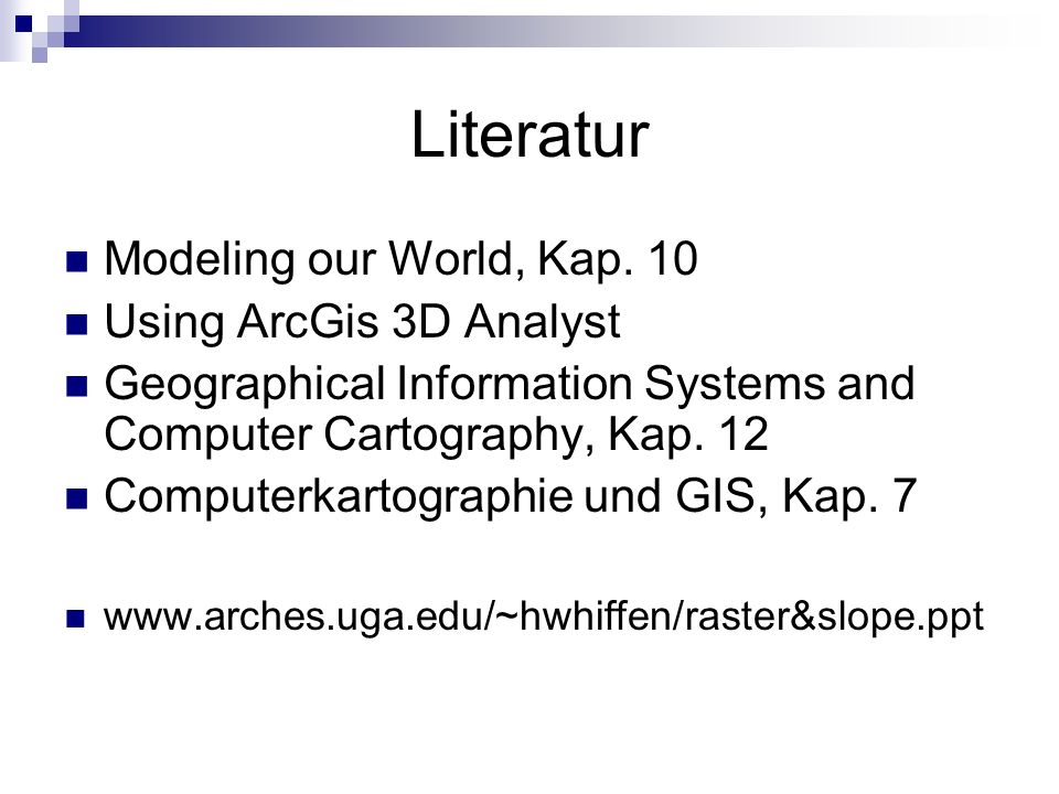 Literatur Modeling our World, Kap. 10 Using ArcGis 3D Analyst