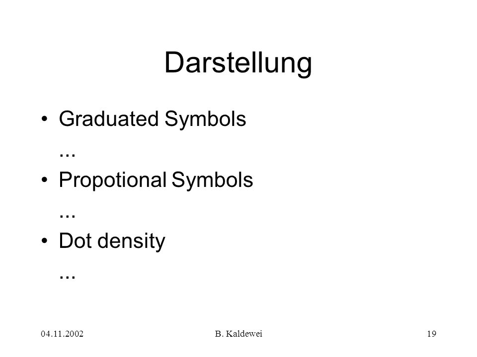 Darstellung Graduated Symbols ... Propotional Symbols Dot density