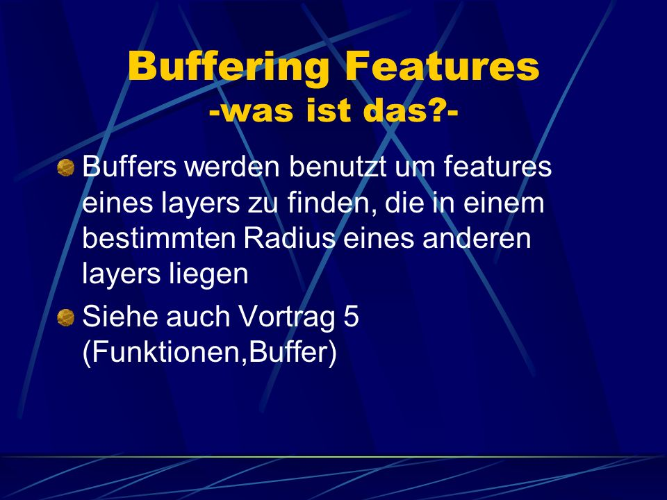 Buffering Features -was ist das -