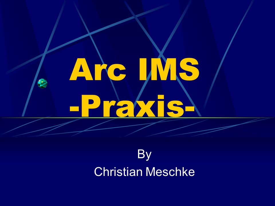 Arc IMS -Praxis- By Christian Meschke