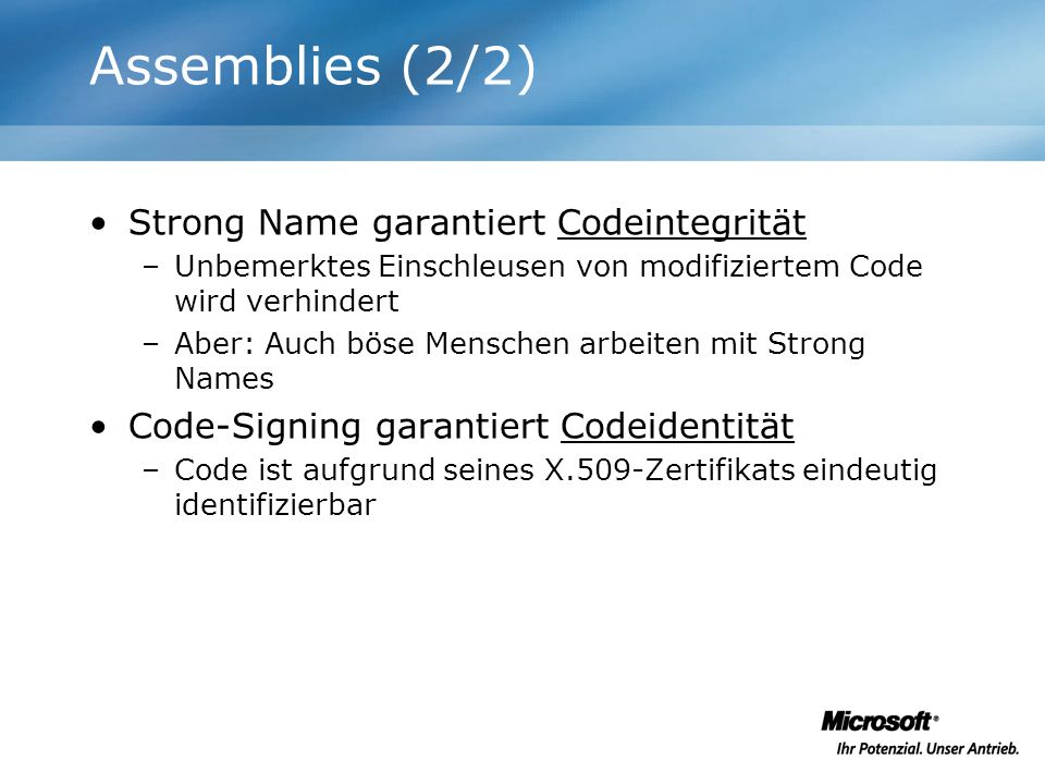 Assemblies (2/2) Strong Name garantiert Codeintegrität