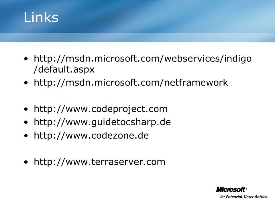 Links http://msdn.microsoft.com/webservices/indigo/default.aspx